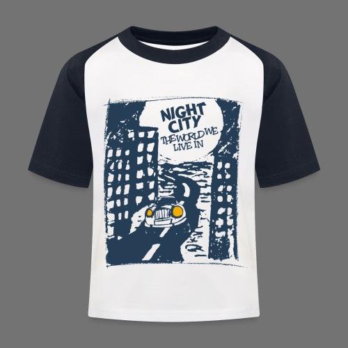 Night City - maailma, jossa elämme - Lasten pesäpallo  -t-paita
