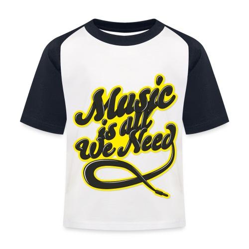 Music Is All We Need - Kids' Baseball T-Shirt