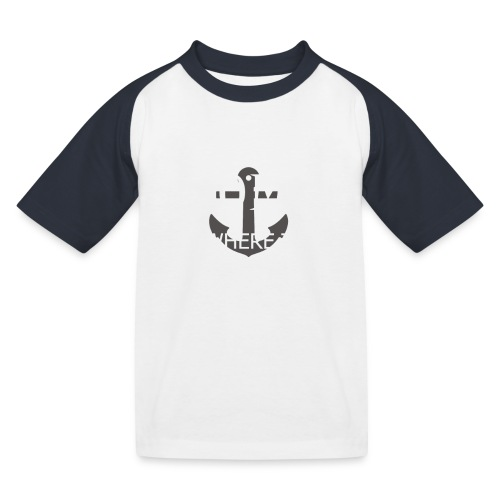 Home is where the anchor drops - Kids' Baseball T-Shirt