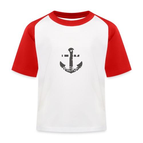 Home is where the anchor drops - Kids' Baseball T-Shirt