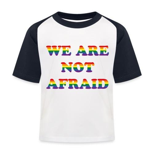 We are not afraid - Kids' Baseball T-Shirt