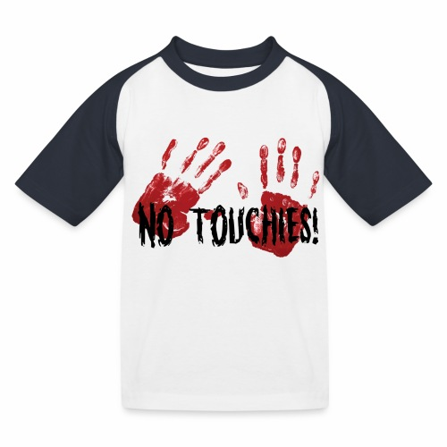 No Touchies 2 Bloody Hands Behind Black Text - Kids' Baseball T-Shirt