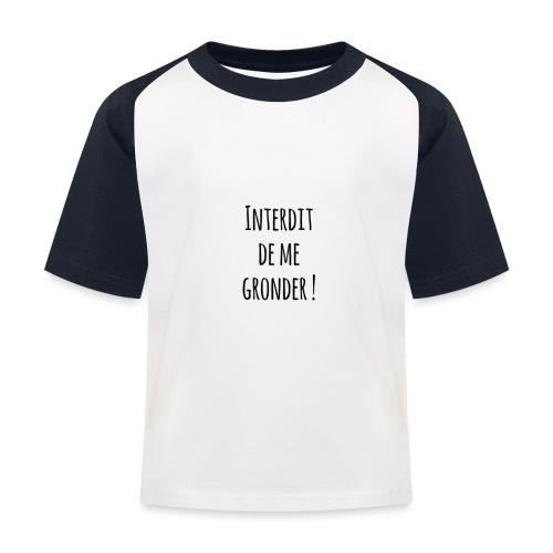 Interdit de me gronder - T-shirt baseball Enfant