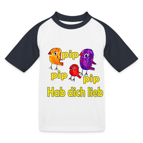pip pip pip hab dich lieb - Kinder Baseball T-Shirt