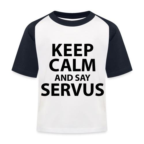 Keep calm and say Servus - Kinder Baseball T-Shirt