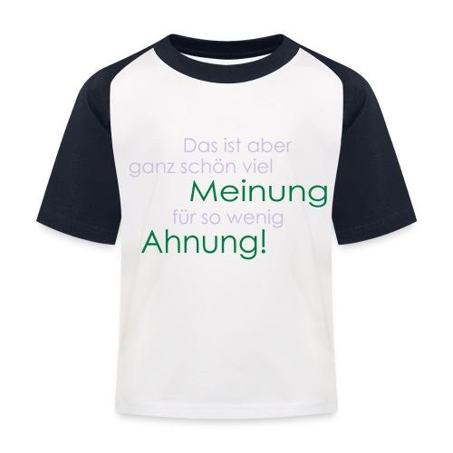 Das ist aber ganz schön viel Meinung - Kinder Baseball T-Shirt