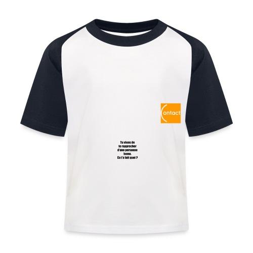 Rapproche-toi d'un homo - T-shirt baseball Enfant