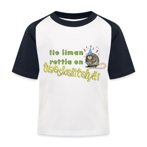 Ilo ilman rottia - kuvallinen - Lasten pesäpallo  -t-paita