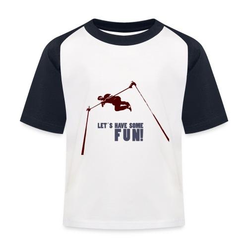 Let s have some FUN - Kinderen baseball T-shirt