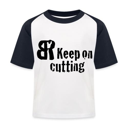 keep on cutting 1 - Kinder Baseball T-Shirt