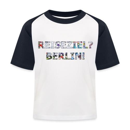 Reiseziel? Berlin! - Kinder Baseball T-Shirt