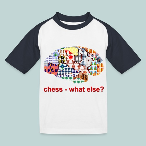 chess_what_else - Kinder Baseball T-Shirt