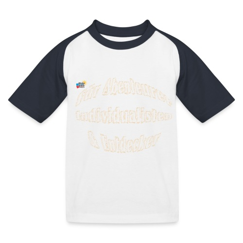 Abenteuerer Individualisten & Entdecker - Kinder Baseball T-Shirt