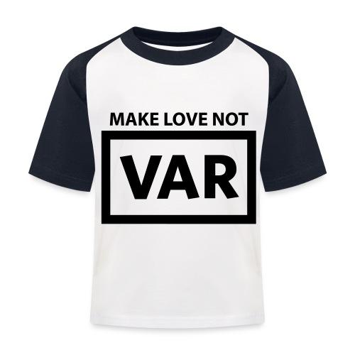 Make Love Not Var - Kinderen baseball T-shirt