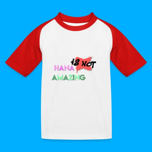 Hana Is Not Amazing T-Shirts - Kids' Baseball T-Shirt