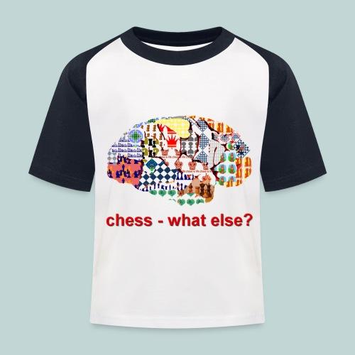 chess_what_else - Kinder Baseball T-Shirt