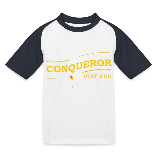 Instant Conqueror, Just Add Dragons - Kids' Baseball T-Shirt