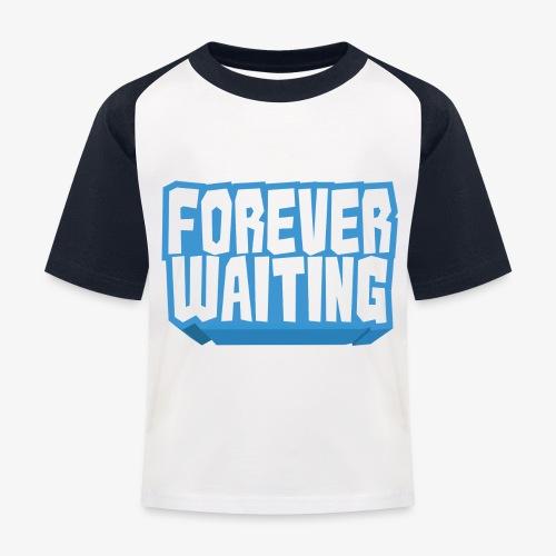 Forever Waiting - Kids' Baseball T-Shirt