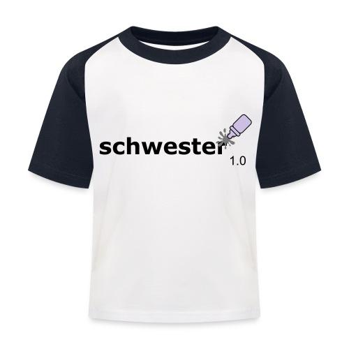 Schwester_1-0 - Kinder Baseball T-Shirt