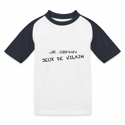 JE ... DEMAIN Jeux de Vilain - T-shirt baseball Enfant
