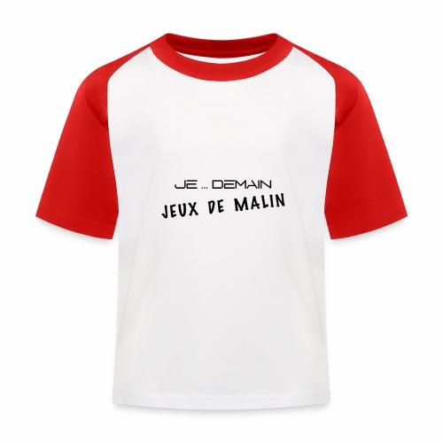 JE ... DEMAIN Jeux de Malin - T-shirt baseball Enfant