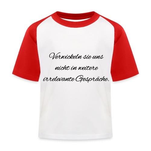 irrelevante Gespraeche - Kinder Baseball T-Shirt