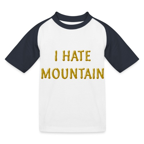 hate mountain - Kinder Baseball T-Shirt
