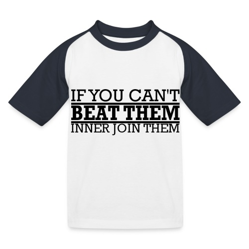 If You can't beat them, inner join them - Baseboll-T-shirt barn