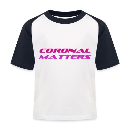 Coronal Matters logo - Lasten pesäpallo  -t-paita