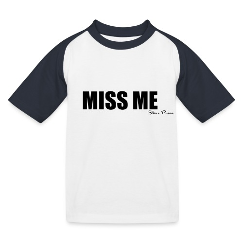 MISS ME - Kids' Baseball T-Shirt