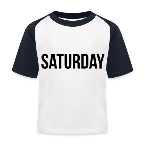 Saturday - Kids' Baseball T-Shirt