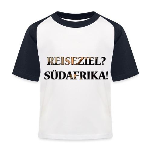 Reiseziel? Südafrika! - Kinder Baseball T-Shirt