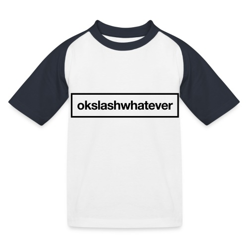 ok whatever - Kinder Baseball T-Shirt