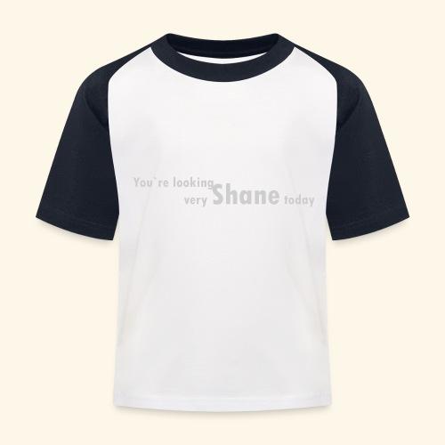You`re looking very Shane today - Koszulka bejsbolowa dziecięca