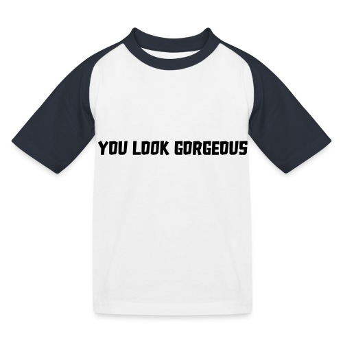 YOU LOOK GORGEOUS - Kinderen baseball T-shirt