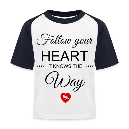 follow your heartbesser - Kinder Baseball T-Shirt