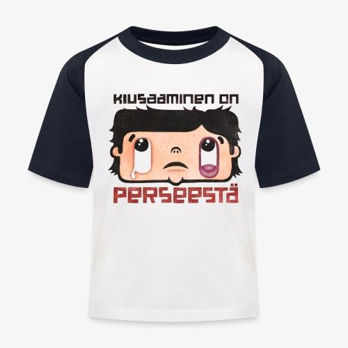 Kiusaaminen on perseestä - Lasten pesäpallo  -t-paita
