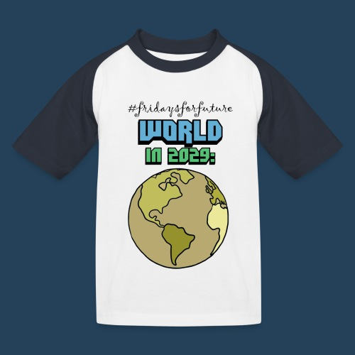 World in 2029 #fridaysforfuture #timetravelcontest - Kinder Baseball T-Shirt