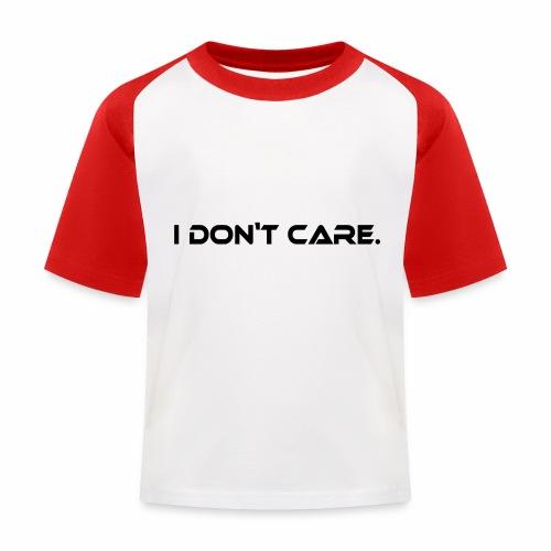 I DON T CARE Design, Ist mit egal, schlicht, cool - Kinder Baseball T-Shirt