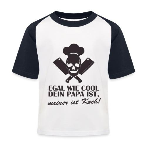 Egal wie cool Dein Papa ist, meiner ist Koch - Kinder Baseball T-Shirt