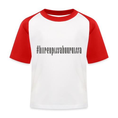 #hiirenpissahuuruissa - Teksti - Lasten pesäpallo  -t-paita