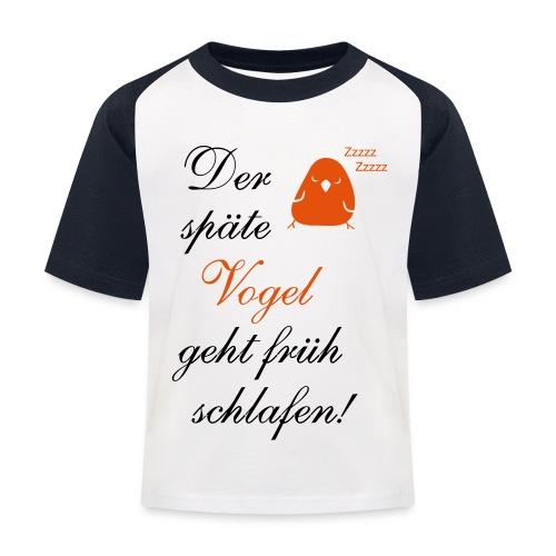 Der späte Vogel geht früh schlafen - Spruch Comic - Kinder Baseball T-Shirt