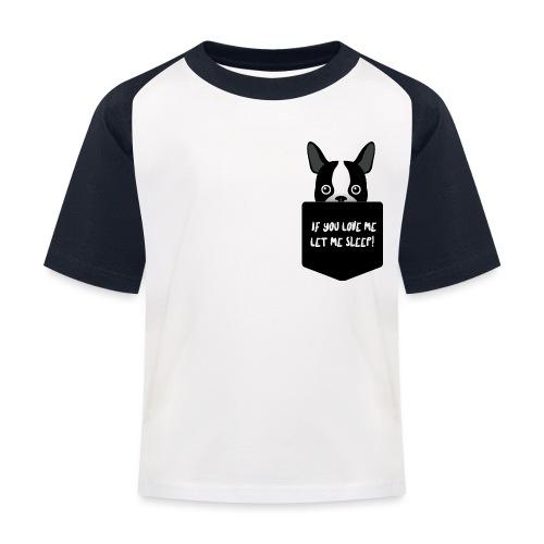 If You Love Me Let Me Sleep - T-shirt baseball Enfant
