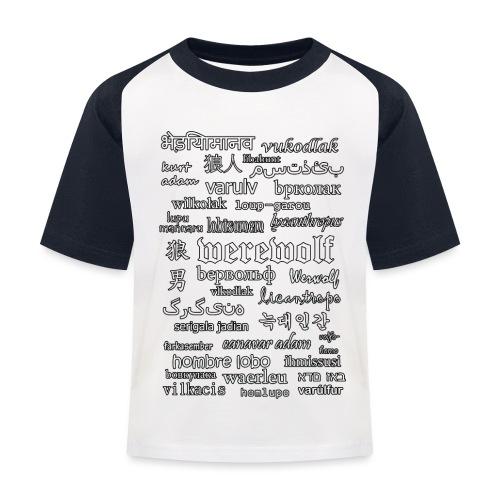 Werewolf in 33 Languages (Black Ver.) - Kids' Baseball T-Shirt