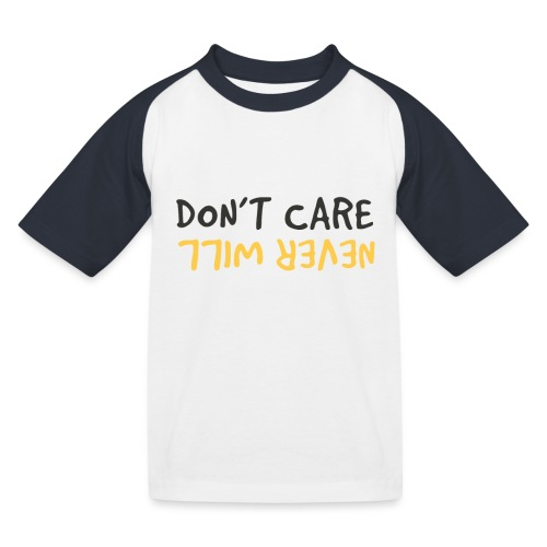 Don't Care, Never Will by Dougsteins - Kids' Baseball T-Shirt