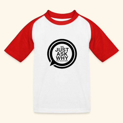 WE JUST ASK WHY - The Vegan Mind - Kids' Baseball T-Shirt