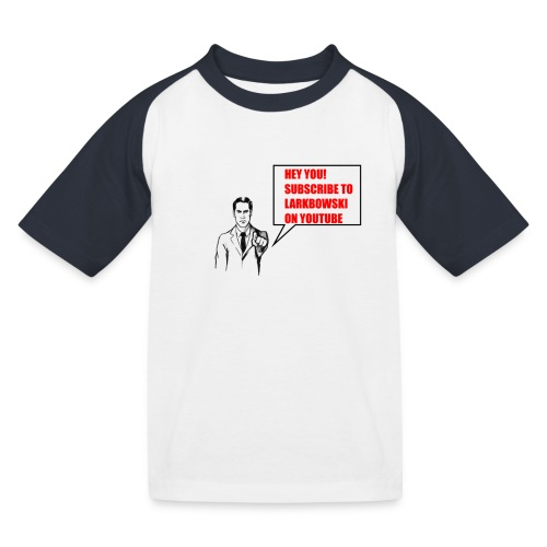Subscribe To Larkbowski - Kids' Baseball T-Shirt