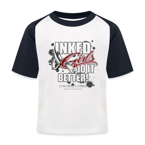 inked girls do it better - Kinder Baseball T-Shirt