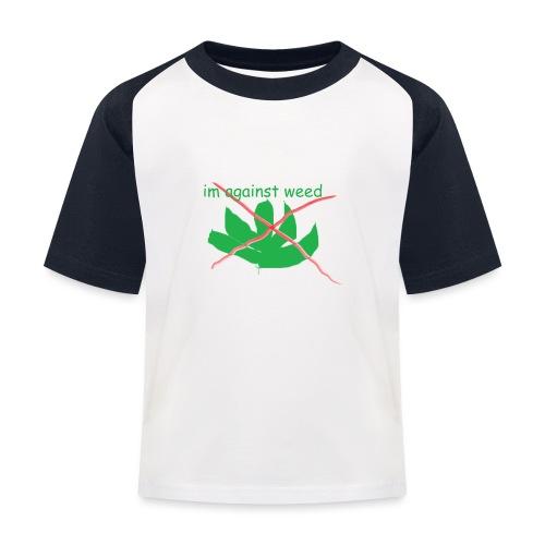 im against weed - Lasten pesäpallo  -t-paita
