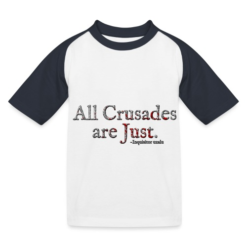 All Crusades Are Just. Alt.1 - Kids' Baseball T-Shirt